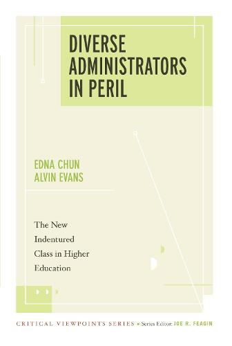 Diverse Administrators in Peril: The New Indentured Class in Higher Education (Hardback)
