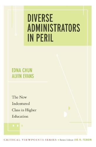 Diverse Administrators in Peril: The New Indentured Class in Higher Education (Paperback)