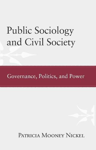 Public Sociology and Civil Society: Governance, Politics, and Power (Hardback)