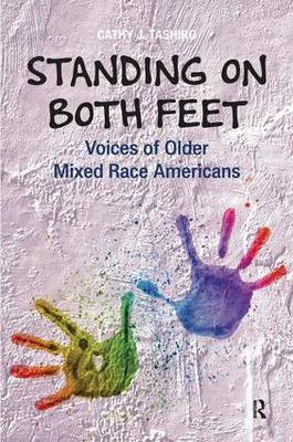 Standing on Both Feet: Voices of Older Mixed-Race Americans (Hardback)
