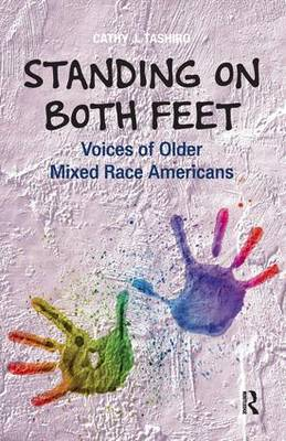 Standing on Both Feet: Voices of Older Mixed-Race Americans (Paperback)