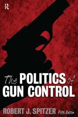 Politics of Gun Control (Paperback)
