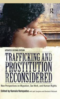 Trafficking and Prostitution Reconsidered: New Perspectives on Migration, Sex Work, and Human Rights (Hardback)