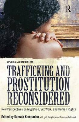 Trafficking and Prostitution Reconsidered: New Perspectives on Migration, Sex Work, and Human Rights (Paperback)