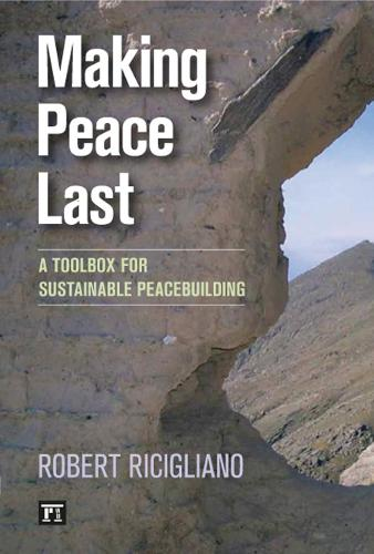 Making Peace Last: A Toolbox for Sustainable Peacebuilding (Paperback)