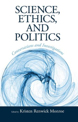 Science, Ethics, and Politics: Conversations and Investigations (Hardback)