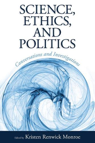 Science, Ethics, and Politics: Conversations and Investigations (Paperback)