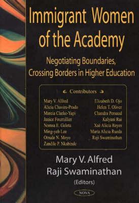 Immigrant Women of the Academy: Negotiating Boundaries, Crossing Borders in Higher Education (Hardback)
