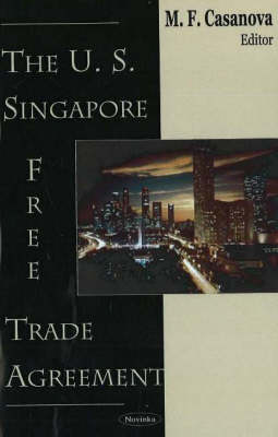 US-Singapore Free Trade Agreement (Hardback)