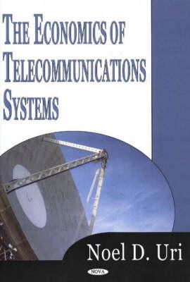 Economics of Telecommunications Systems (Hardback)