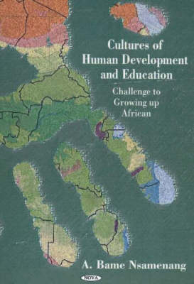Cultures of Human Development & Education: Challenge to Growing Up African (Hardback)
