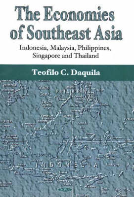 Economies of Southeast Asia: Indonesia, Malaysia, Philippines, Singapore & Thailand (Hardback)