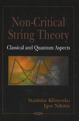 Non-Critical String Theory: Classical & Quantum Aspects (Hardback)