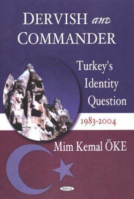 Dervish & Commander: Turkey's Identity Question 1983-2004 (Hardback)