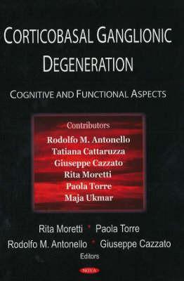 Corticobasal Ganglionic Degeneration: Cognitive & Functional Aspects (Hardback)