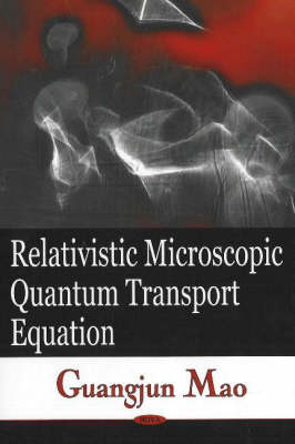 Relativistic Microscopic Quantum Transport Equation (Hardback)