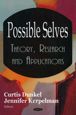 Possible Selves: Theory, Research & Applications (Hardback)