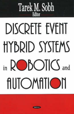Discrete Event Hybrid Systems in Robotics & Automation (Hardback)