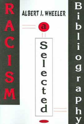Racism: A Selective Bibliography with Indexes (Hardback)