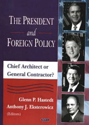 President & Foreign Policy: Chieft Architect or General Contractor? (Hardback)