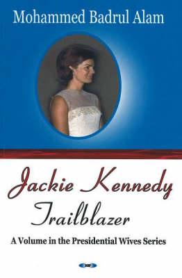 Jackie Kennedy: Trailblazer (Paperback)
