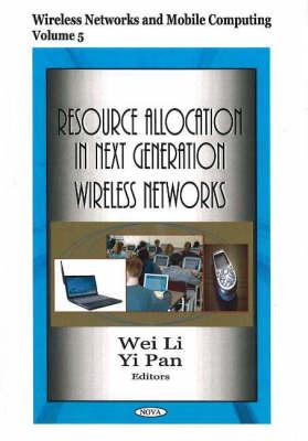Resource Allocation in Next Generation Wireless Networks (Hardback)