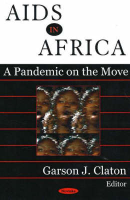 AIDS in Africa: A Pandemic on the Move (Hardback)
