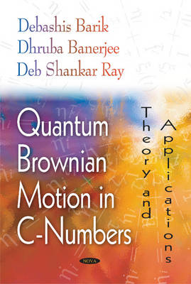 Quantum Brownian Motion in C-Numbers: Theory & Applications (Hardback)