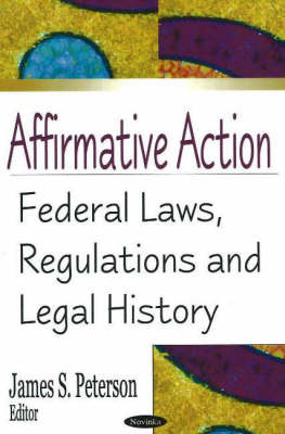 Affirmative Action: Federal Laws, Regulations & Legal History (Hardback)