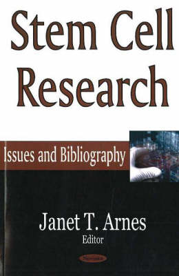 Stem Cell Research: Issues & Bibliography (Hardback)