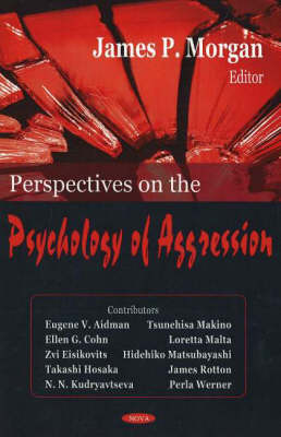 psychological perspectives for aggression Psychological perspectives on behavior 33 cal sciences would then describe the act of greeting a friend, eating an apple, or writing a poem in terms of the laws of mechanics or in terms of physiology.