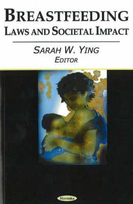 Breastfeeding: Laws & Societal Impact (Paperback)