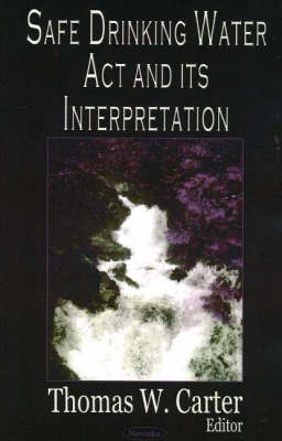 Safe Drinking Water Act & its Interpretation (Paperback)