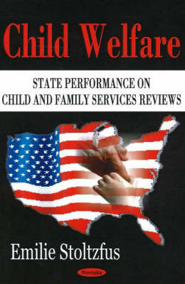 Child Welfare: State Performance on Child & Family Services Reviews (Paperback)