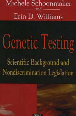 Genetic Testing: Scientific Background & Nondiscrimination Legislation (Paperback)
