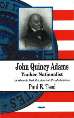 John Quincy Adams: Yankee Nationalist (Hardback)