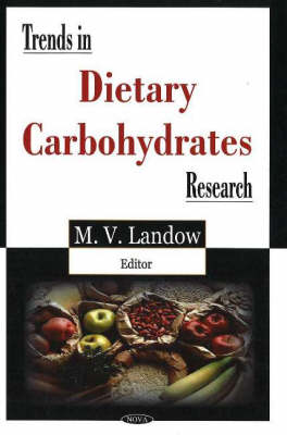 Trends in Dietary Carbohydrates Research (Hardback)