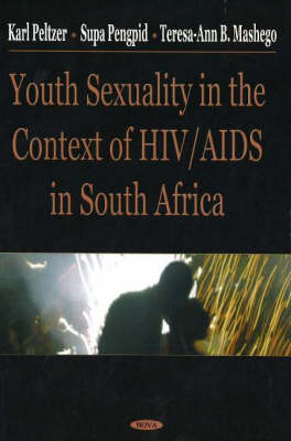 Youth Sexuality in the Context of HIV/AIDS in South Africa (Hardback)