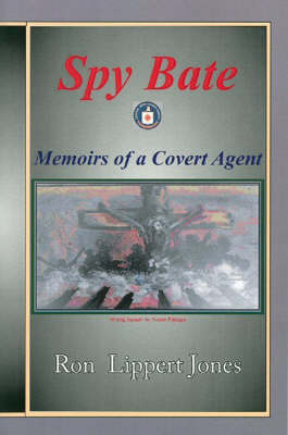 Spy Bate: Memoirs of a Covert Agent (Paperback)
