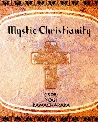 Mystic Christianity (1908) (Paperback)