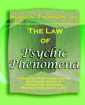 The Law of Psychic Phenomena (1893) (Paperback)