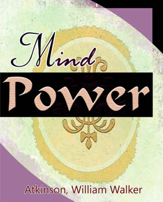 Mind Power (1912) (Paperback)