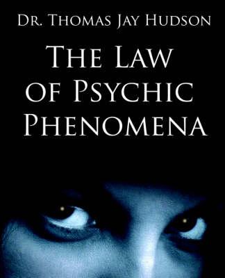 The Law of Psychic Phenomena (Paperback)