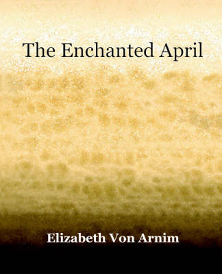 The Enchanted April (1922) (Paperback)