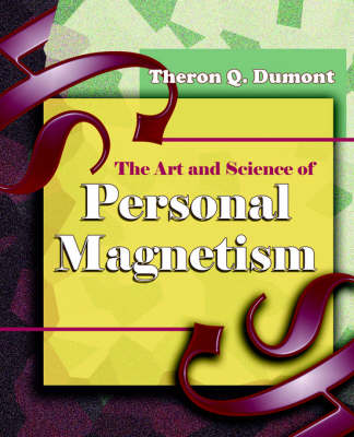 The Art and Science of Personal Magnetism (1913) (Paperback)