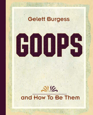 Goops and How to Be Them (1900) (Paperback)