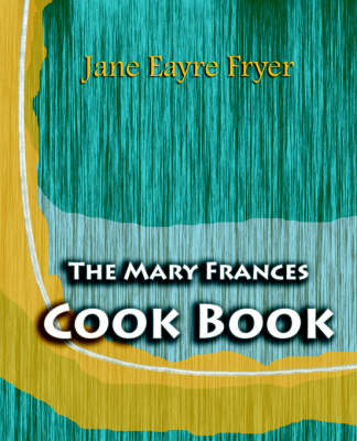 The Mary Frances Cook Book (1912) (Paperback)