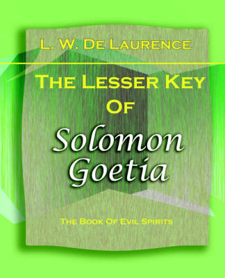The Lesser Key of Solomon Goetia (1916) (Paperback)