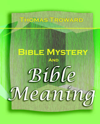 Bible Mystery and Bible Meaning (1913) (Paperback)