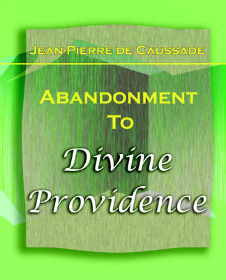 Abandonment to Divine Providence (1921) (Paperback)